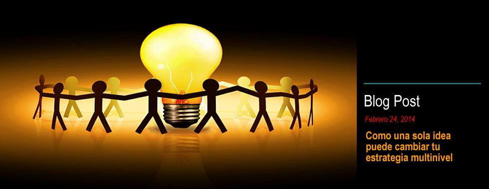 Como una idea puede cambiar tu estrategia